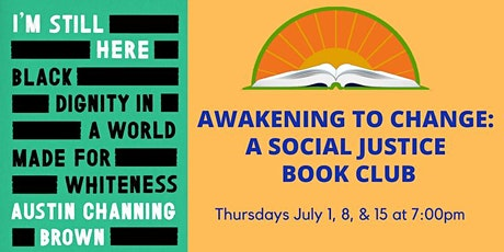 Awakening to Change: A Social Justice Book Club: July Meetings tickets