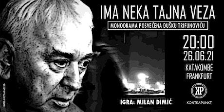 "Milan Dimić: ""Ima neka tajna veza"" Tickets"