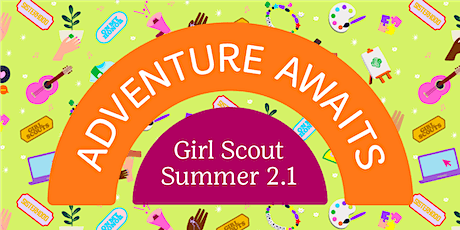 Girl Scout Summer 2.1: Adventure Awaits! Girl Scouts NYC tickets