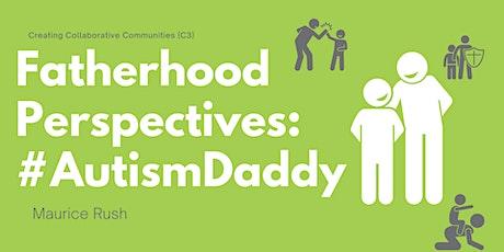 Fatherhood Perspectives: #AutismDaddy tickets