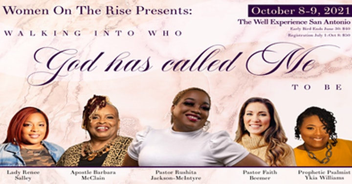 Women on the Rise present: Walking into who God has Called me to Be! image
