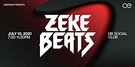 Audiophile Pres. ZEKE BEATS tickets