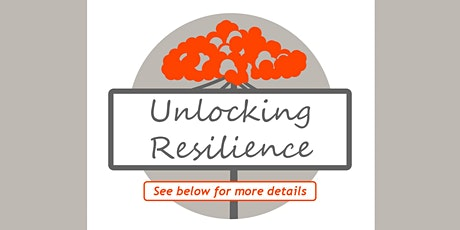 Unlocking Resilience - position yourself better to face adversity & thrive. tickets
