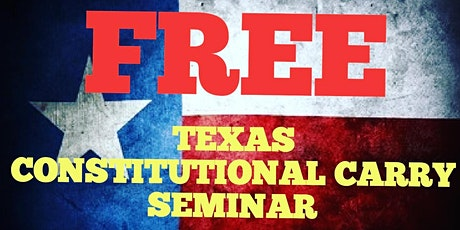 FREE Texas Constitutional Carry and Texas Gun Law Update Seminar tickets