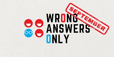 Wrong Answers Only (September) ingressos