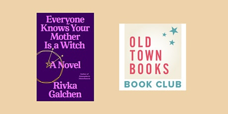 July Old Town Book(s) Club: Everyone Knows Your Mother is a Witch tickets