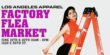 Los Angeles Apparel Factory Flea Market - THE FIRST EVER! tickets