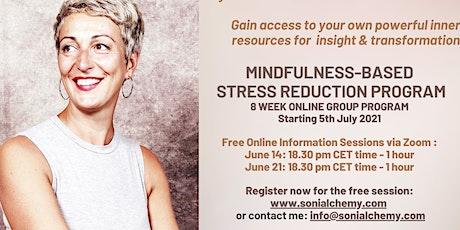 FREE INFORMATION SESSION - Mindfulness-based Stress Reduction 8week program biljetter