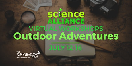 Outdoor Adventure Week - Virtual Science Alliance  Workshops tickets
