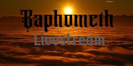 Baphometh - Die Hölle Livestream Tickets