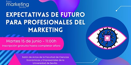 Expectativas de futuro para profesionales del marketing entradas