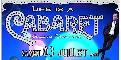 Life is a Cabaret ! 2ème édition billets