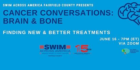 Cancer Conversations: Brain & Bone - Finding New & Better Treatments tickets
