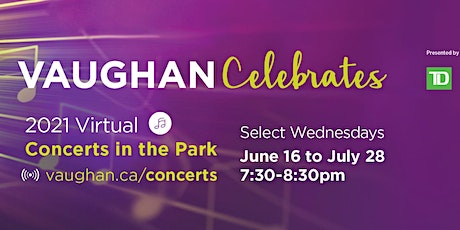 Vaughan Celebrates virtual Concerts in the Park 2021 - Jersey Seasons tickets