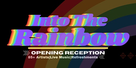 Into The Rainbow | Opening Reception tickets