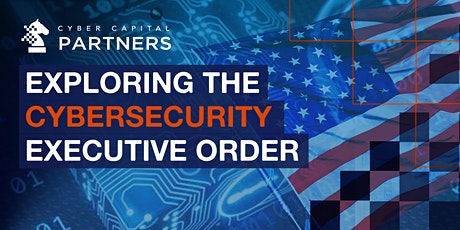 Exploring the Cybersecurity Executive Order & Technologies Showcase tickets
