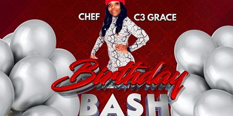 CHEF C3 GRACE BIRTHDAY BASH tickets