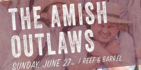 The Amish Outlaws LIVE at Reef & Barrel   Sunday, June 27 tickets