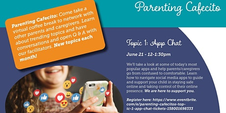 Parenting Cafecitos  - Topic 1: App Chat tickets