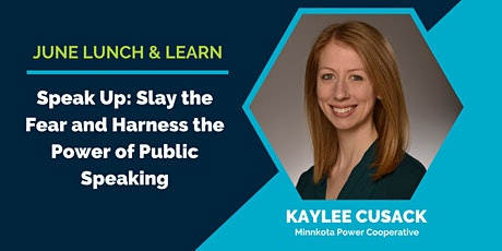 Lunch and Learn | Slay the Fear and Harness the Power of Public Speaking tickets
