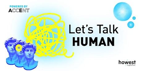 Let's Talk Human Tickets