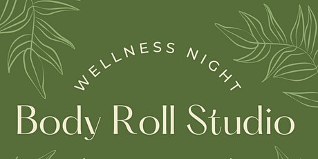 Body Roll Studio Wellness Night tickets