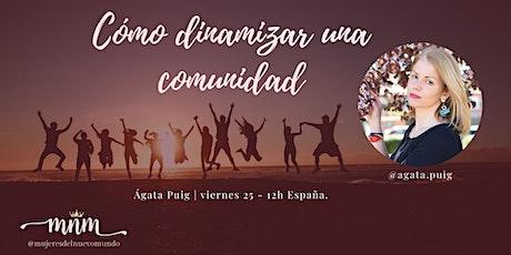 Cómo dinamizar una comunidad by Ágata Puig tickets