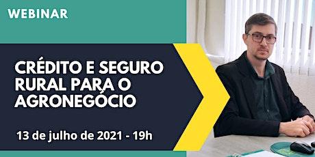 WEBINAR CRÉDITO E SEGURO RURAL PARA O AGRONEGÓCIO entradas