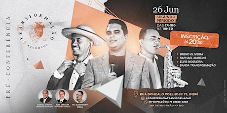 Pré Conferência Transformação 2021 (2º PERÍODO) ingressos