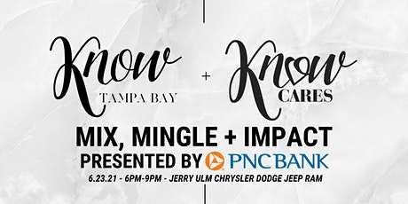 Mix, Mingle + Impact with KNOW Tampa Bay + KNOW Cares Presented by PNC Bank tickets