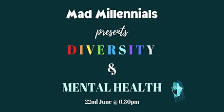 Mad Millennials Presents: Diversity and Mental Health tickets