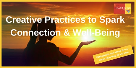 Creative Practices to Spark Connection & Well-Being tickets