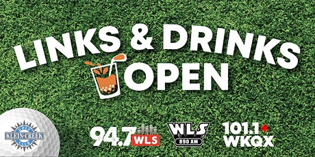LINKS & DRINKS OPEN with 94.7 WLS, WLS-AM 890 & 101WKQX tickets