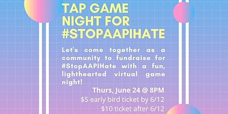 TAP-Boston Game Night for #StopAAPIHate tickets