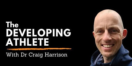 The Developing Athlete with Dr Craig Harrison tickets