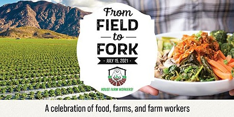 House Farm Workers!  10th Annual From Field to Fork Dinner tickets