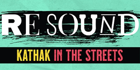ReSound: Kathak in the Streets (San Francisco) tickets