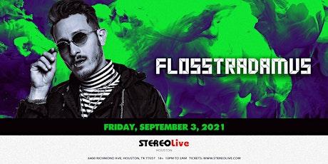 Flosstradamus - Stereo Live Houston tickets