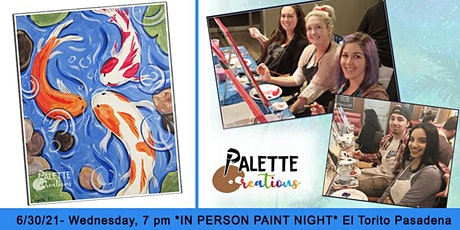 In Person Paint Night 'Mother Koi Fish' 6/30/21 Wed 7pm El Torito Pasadena tickets
