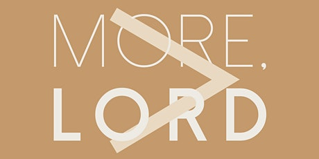 """""""More, Lord"""" Conference (St. Louis) tickets"""