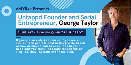 Founder of UnTappd and Ten Start-Ups to Talk to Myrtle Beach Entrepreneurs tickets