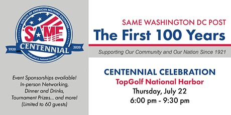 SAME DC Post - Centennial Celebration at TopGolf National Harbor tickets
