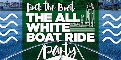 ROCK THE BOAT ANNUAL ALL WHITE BOAT RIDE DAY PARTY CINCINNATI 2021 tickets