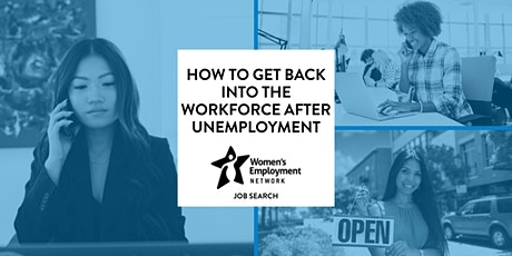 How to Get Back Into the Workforce After Unemployment tickets