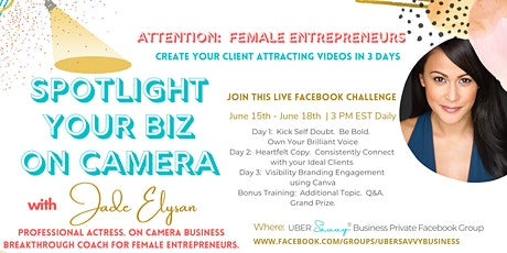 'Spotlight Your Biz On Camera' How to Create Your Client Attracting Videos tickets
