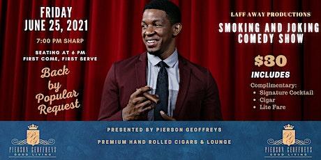 Pierson Geoffreys Presents Smoking and Joking Comedy Show II tickets