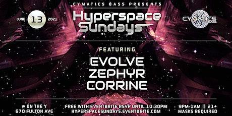 Hyperspace Sundays Drum And Bass Eddition!!! Evolve, Corrine, Zephyr tickets