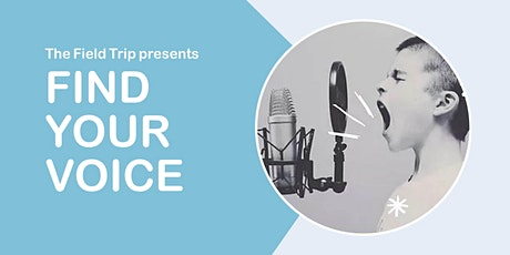 The Field Trip presents: Find Your Voice tickets