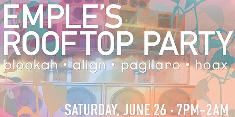 Emple's Rooftop Party - ft. Blookah, ALIGN, Pagliaro, Hoax tickets