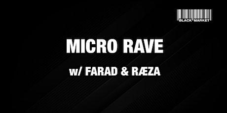 MICRO RAVE #11 w/ FARAD & RÆZA Tickets